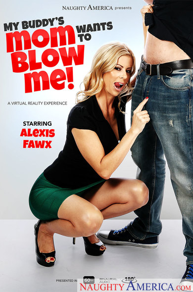 Alexis Fawx in My Buddy's Mom wants to Blow Me! VR Porn